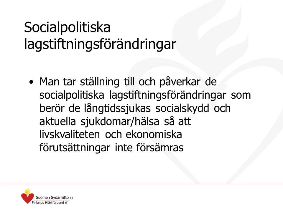 Socialpolitiska lagstiftningsförändringar Man tar ställning till och påverkar de socialpolitiska lagstiftningsförändringar som berör de långtidssjukas