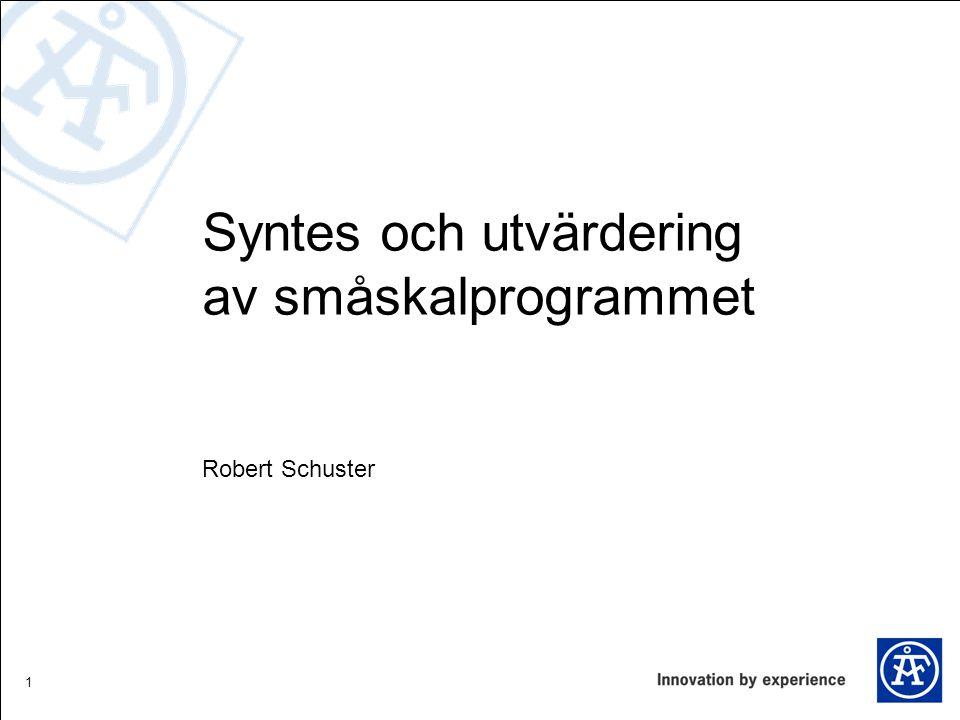 1 Syntes och utvärdering av småskalprogrammet Robert Schuster