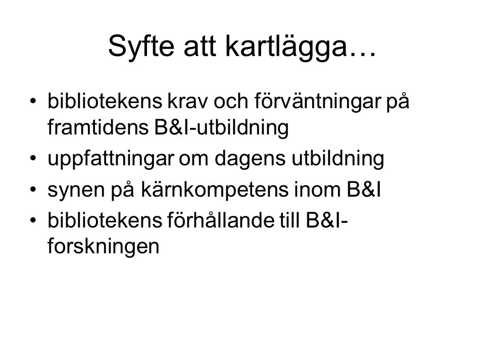 Grundläggande indelning enligt… HSV:s utvärdering: Form (kunskapsorg o infosök) Innehåll (ämnes- kunskaper) Samband (rel t kunskapsteori) Kontext (B&I i rel t det omgivande sh) Hjörland: Inst.