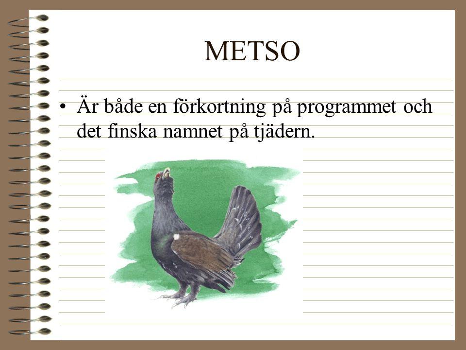 METSO Är både en förkortning på programmet och det finska namnet på tjädern.
