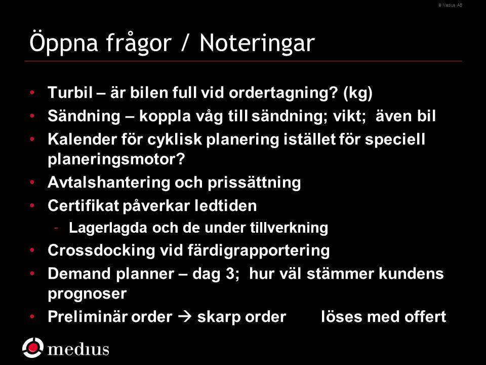  Medius AB Öppna frågor / Noteringar Turbil – är bilen full vid ordertagning.