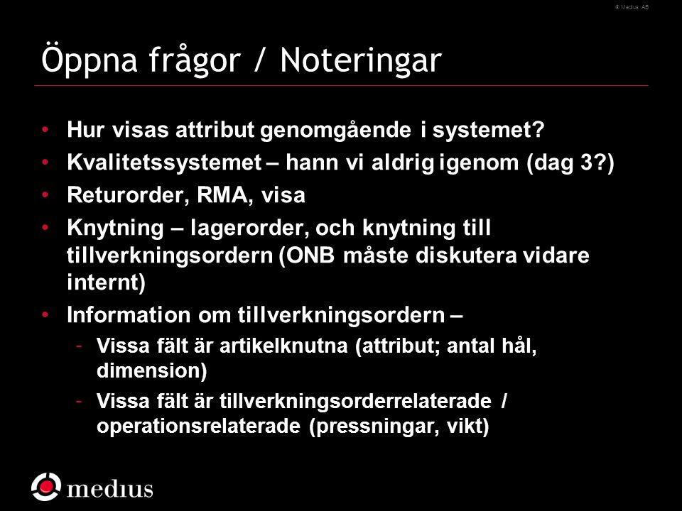  Medius AB Öppna frågor / Noteringar Hur visas attribut genomgående i systemet.