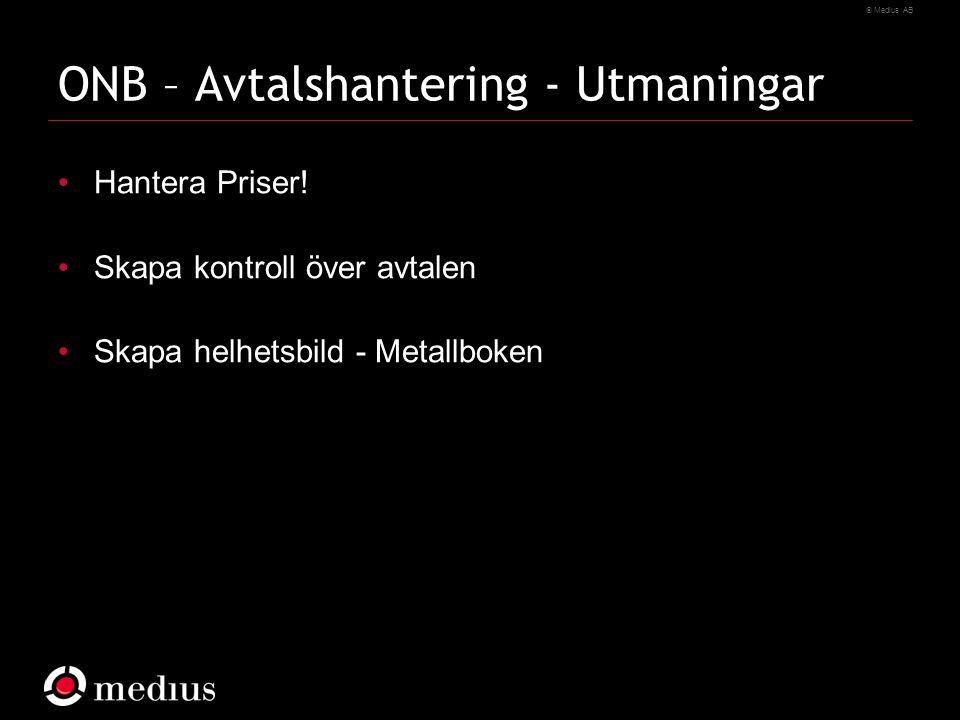 Medius AB ONB – Avtalshantering - Utmaningar Hantera Priser.