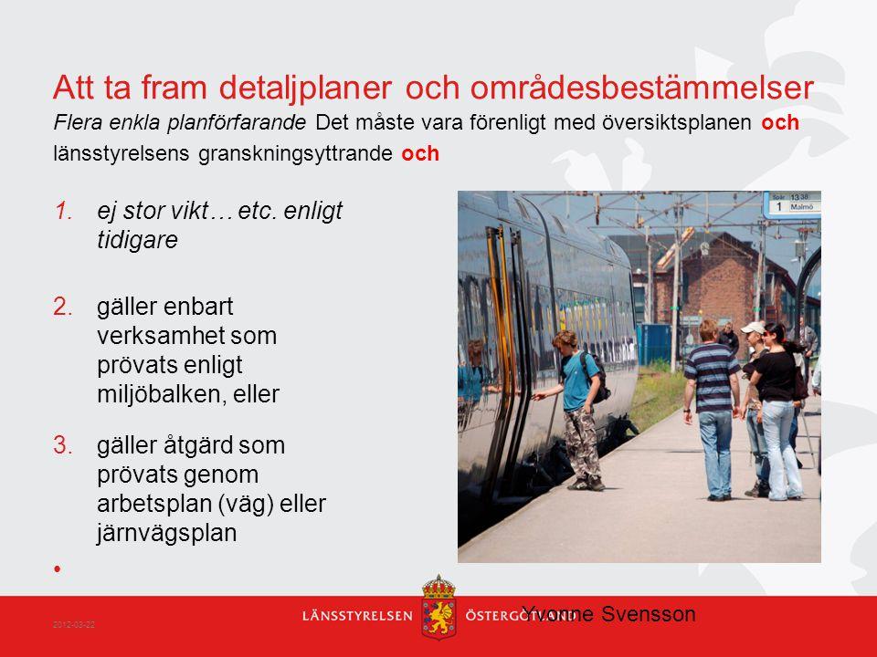 MiljöKonsekvensBeskrivning MKB särskilt upprättad för detaljplaneärendet behövs inte om planen är sådan som avses i punkterna 2 och 3 och MKB i det andra ärendet är aktuell och tillräcklig för planärendet Yvonne Svensson 2012-03-22
