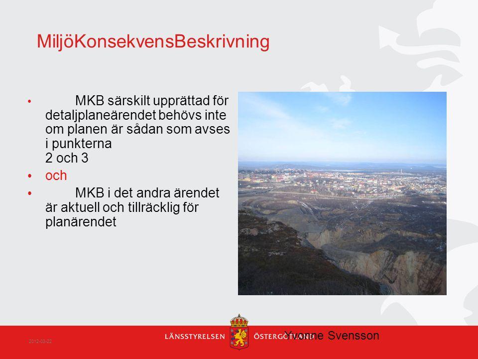 MiljöKonsekvensBeskrivning MKB särskilt upprättad för detaljplaneärendet behövs inte om planen är sådan som avses i punkterna 2 och 3 och MKB i det an
