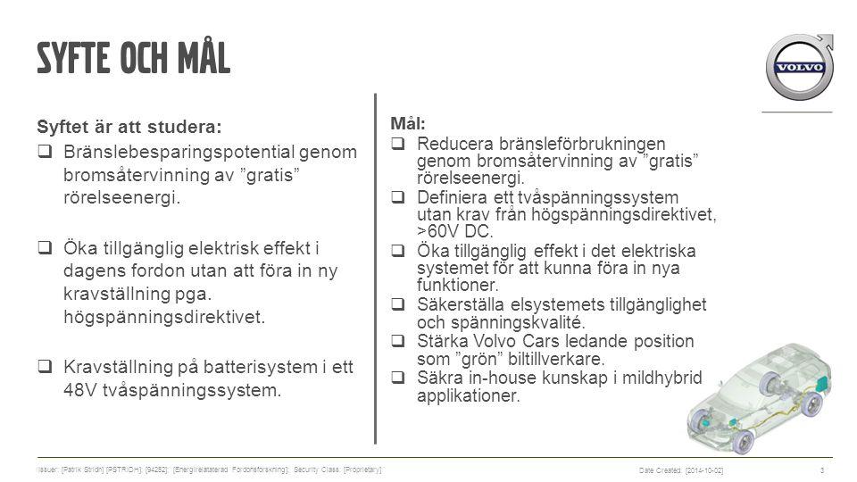"""Syfte och Mål Syftet är att studera:  Bränslebesparingspotential genom bromsåtervinning av """"gratis"""" rörelseenergi.  Öka tillgänglig elektrisk effekt"""