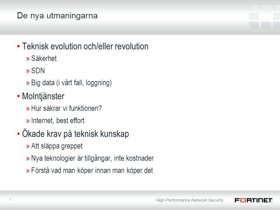 4 De nya utmaningarna Teknisk evolution och/eller revolution »Säkerhet »SDN »Big data (i vårt fall, loggning) Molntjänster »Hur säkrar vi funktionen.