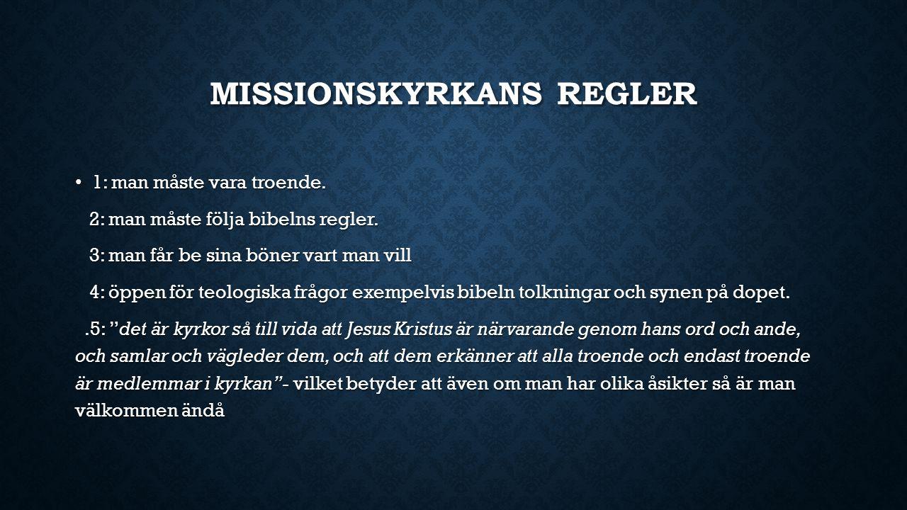 MISSIONSKYRKANS REGLER 1: man måste vara troende. 1: man måste vara troende.