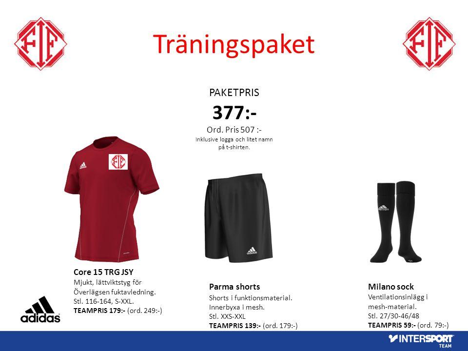 Träningspaket PAKETPRIS 377:- Ord. Pris 507 :- Inklusive logga och litet namn på t-shirten. Core 15 TRG JSY Mjukt, lättviktstyg för Överlägsen fuktavl
