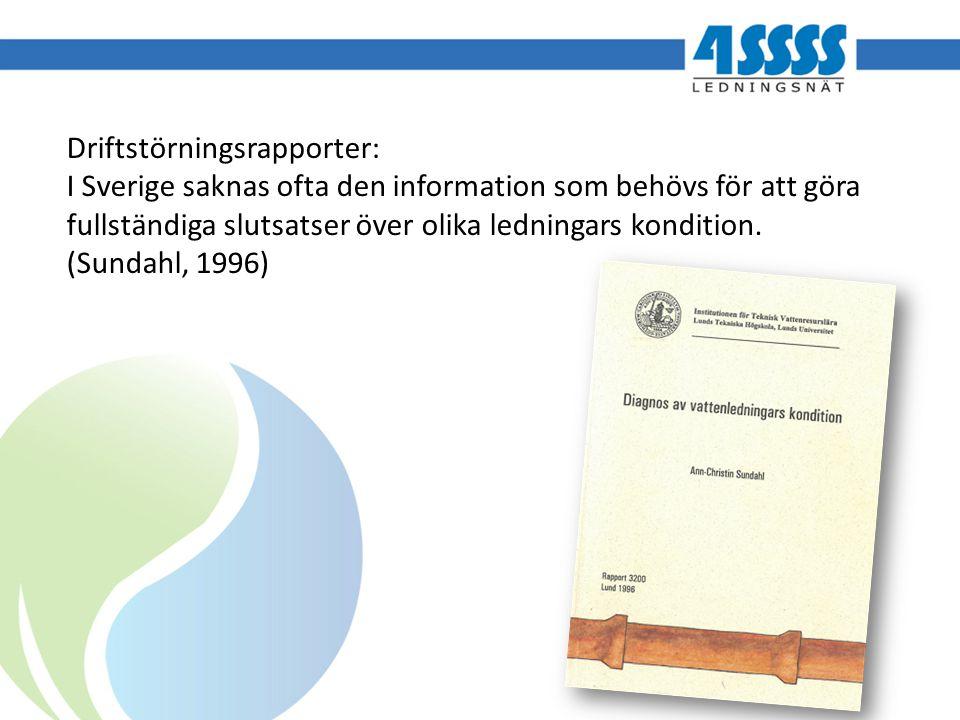 Driftstörningsrapporter: I Sverige saknas ofta den information som behövs för att göra fullständiga slutsatser över olika ledningars kondition.