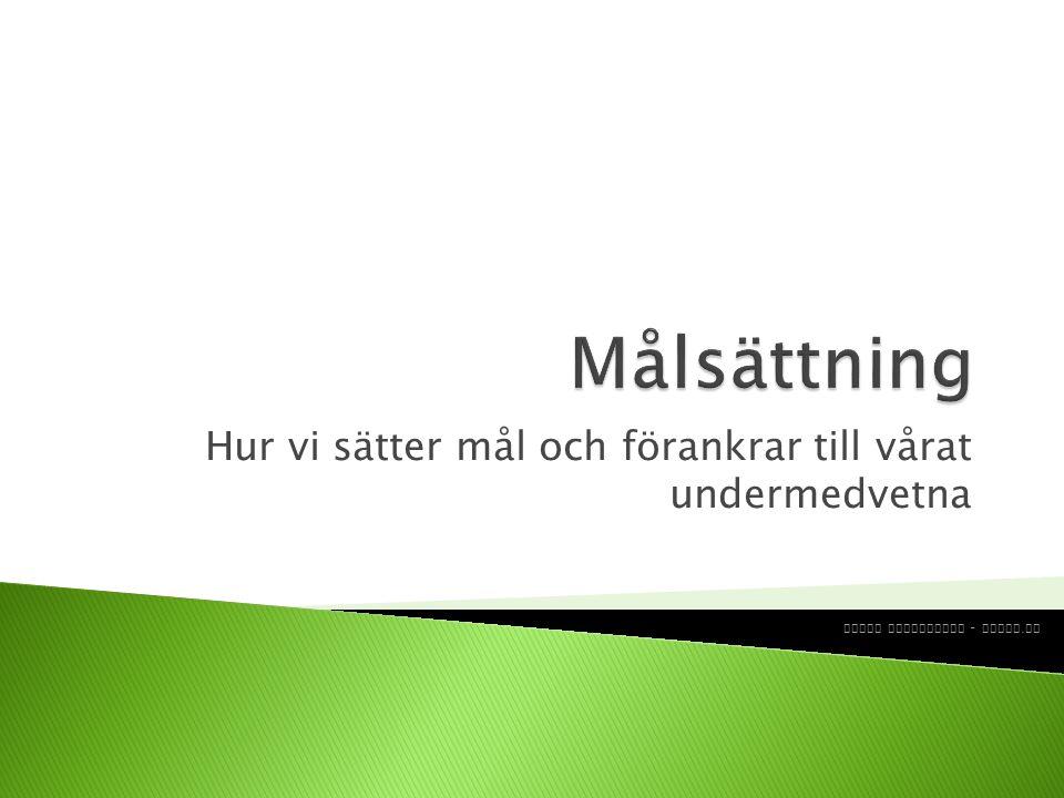 Hur vi sätter mål och förankrar till vårat undermedvetna Jonas Augustsson - induv. se