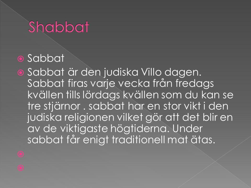  Sabbat  Sabbat är den judiska Villo dagen.