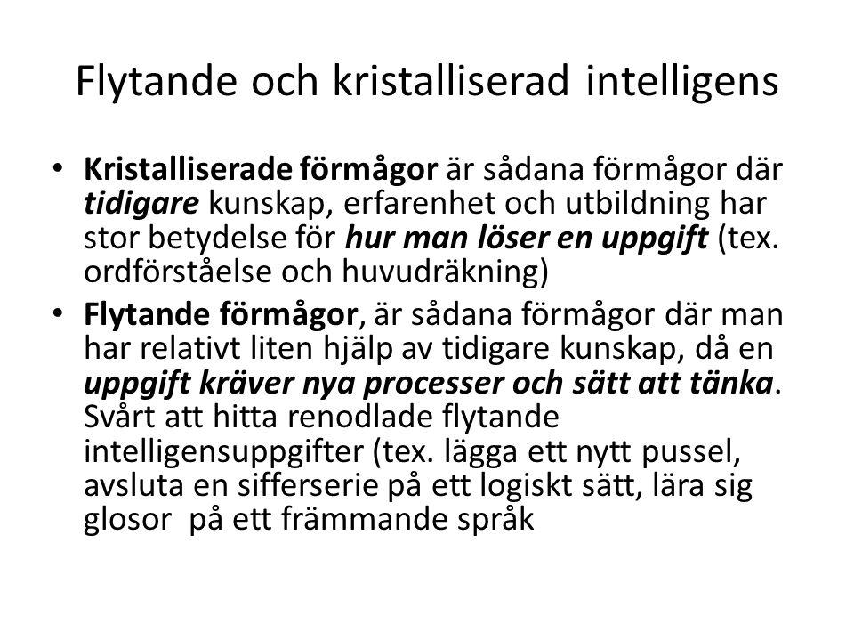 Flytande och kristalliserad intelligens Kristalliserade förmågor är sådana förmågor där tidigare kunskap, erfarenhet och utbildning har stor betydelse
