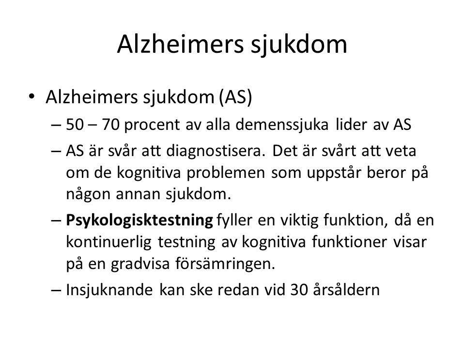 Alzheimers sjukdom Alzheimers sjukdom (AS) – 50 – 70 procent av alla demenssjuka lider av AS – AS är svår att diagnostisera. Det är svårt att veta om