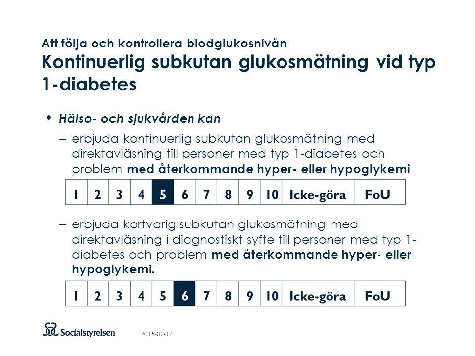 Att visa fotnot, datum, sidnummer Klicka på fliken Infoga och klicka på ikonen sidhuvud/sidfot Klistra in text: Klistra in texten, klicka på ikonen (Ctrl), välj Behåll endast text Att följa och kontrollera blodglukosnivån Kontinuerlig subkutan glukosmätning vid typ 1-diabetes Hälso- och sjukvården kan – erbjuda kontinuerlig subkutan glukosmätning med direktavläsning till personer med typ 1-diabetes och problem med återkommande hyper- eller hypoglykemi (prioritet 5) – erbjuda kortvarig subkutan glukosmätning med direktavläsning i diagnostiskt syfte till personer med typ 1- diabetes och problem med återkommande hyper- eller hypoglykemi.