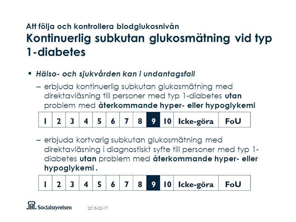 Att visa fotnot, datum, sidnummer Klicka på fliken Infoga och klicka på ikonen sidhuvud/sidfot Klistra in text: Klistra in texten, klicka på ikonen (Ctrl), välj Behåll endast text Att följa och kontrollera blodglukosnivån Kontinuerlig subkutan glukosmätning vid typ 1-diabetes Hälso- och sjukvården kan i undantagsfall – erbjuda kontinuerlig subkutan glukosmätning med direktavläsning till personer med typ 1-diabetes utan problem med återkommande hyper- eller hypoglykemi (prioritet 9) – erbjuda kortvarig subkutan glukosmätning med direktavläsning i diagnostiskt syfte till personer med typ 1- diabetes utan problem med återkommande hyper- eller hypoglykemi.