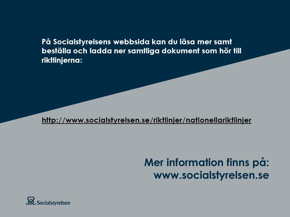 Att visa fotnot, datum, sidnummer Klicka på fliken Infoga och klicka på ikonen sidhuvud/sidfot Klistra in text: Klistra in texten, klicka på ikonen (Ctrl), välj Behåll endast text Rubrik: Century Gothic, bold 26pt Mer information finns på: www.socialstyrelsen.se På Socialstyrelsens webbsida kan du läsa mer samt beställa och ladda ner samtliga dokument som hör till riktlinjerna: http://www.socialstyrelsen.se/riktlinjer/nationellariktlinjer
