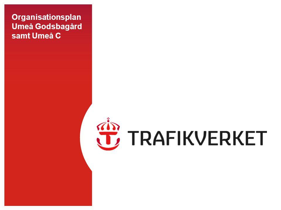 Organisationsplan Umeå Godsbagård samt Umeå C