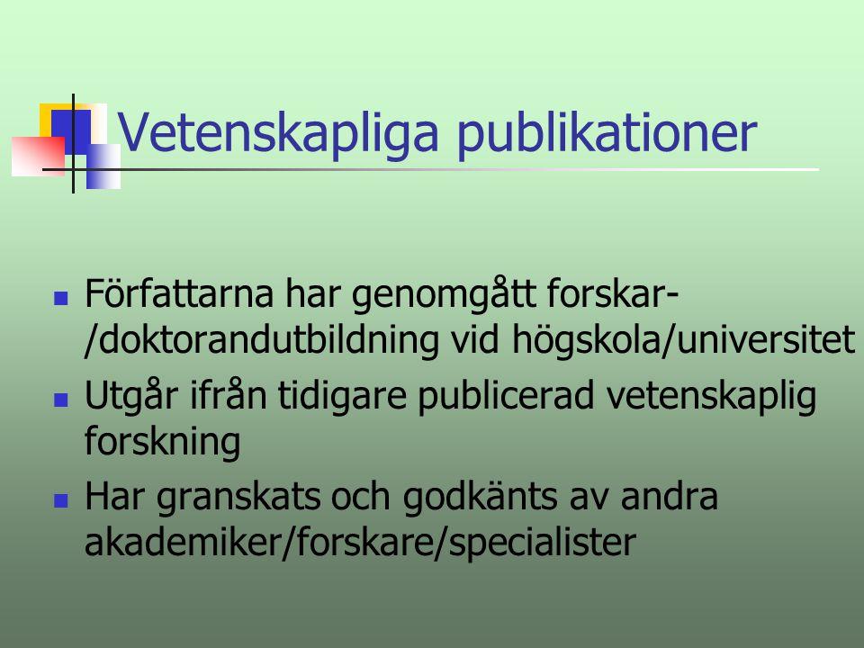 Till vetenskapliga publikationer Räknas de avhandlingar som produceras vid universitet och högskolor Samt de artiklar som publiceras i sk.