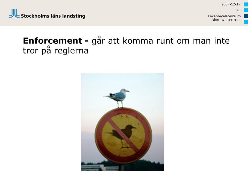 2007-12-17 Läkemedelscentrum Björn Wettermark 26 Enforcement - går att komma runt om man inte tror på reglerna