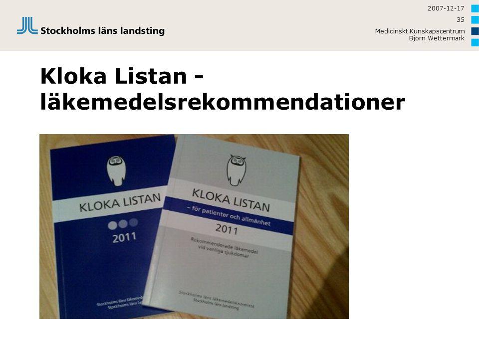 2007-12-17 Medicinskt Kunskapscentrum Björn Wettermark 35 Kloka Listan - läkemedelsrekommendationer