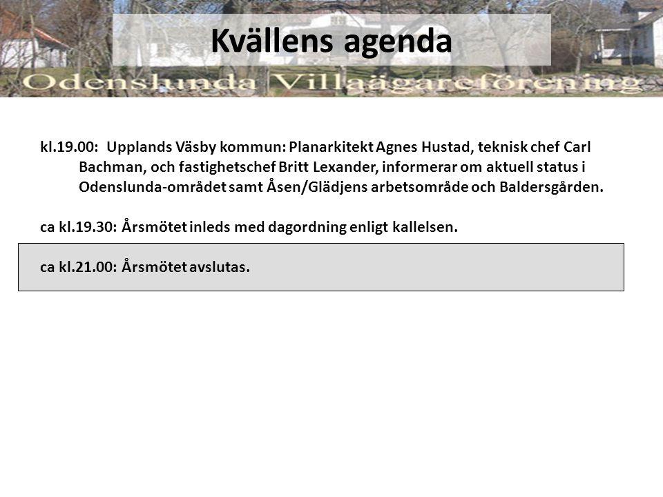 Kvällens agenda kl.19.00: Upplands Väsby kommun: Planarkitekt Agnes Hustad, teknisk chef Carl Bachman, och fastighetschef Britt Lexander, informerar o