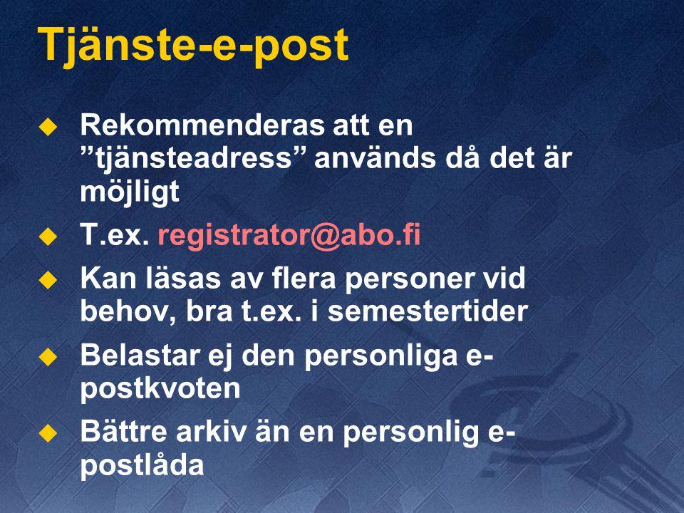 """Tjänste-e-post   Rekommenderas att en """"tjänsteadress"""" används då det är möjligt   T.ex. registrator@abo.fi   Kan läsas av flera personer vid beh"""