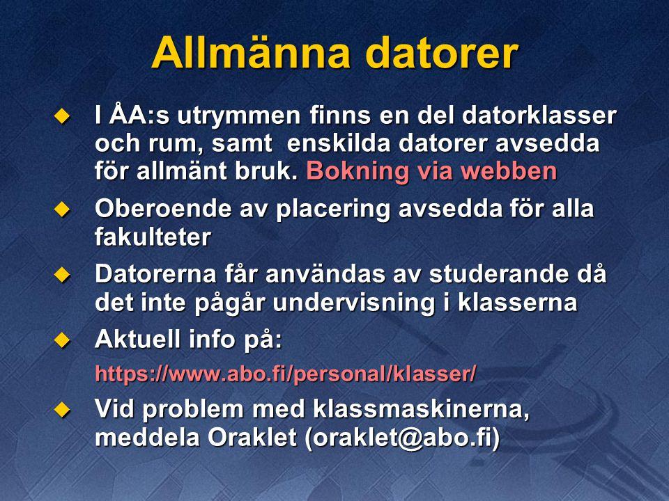 Allmänna datorer  I ÅA:s utrymmen finns en del datorklasser och rum, samt enskilda datorer avsedda för allmänt bruk. Bokning via webben  Oberoende a