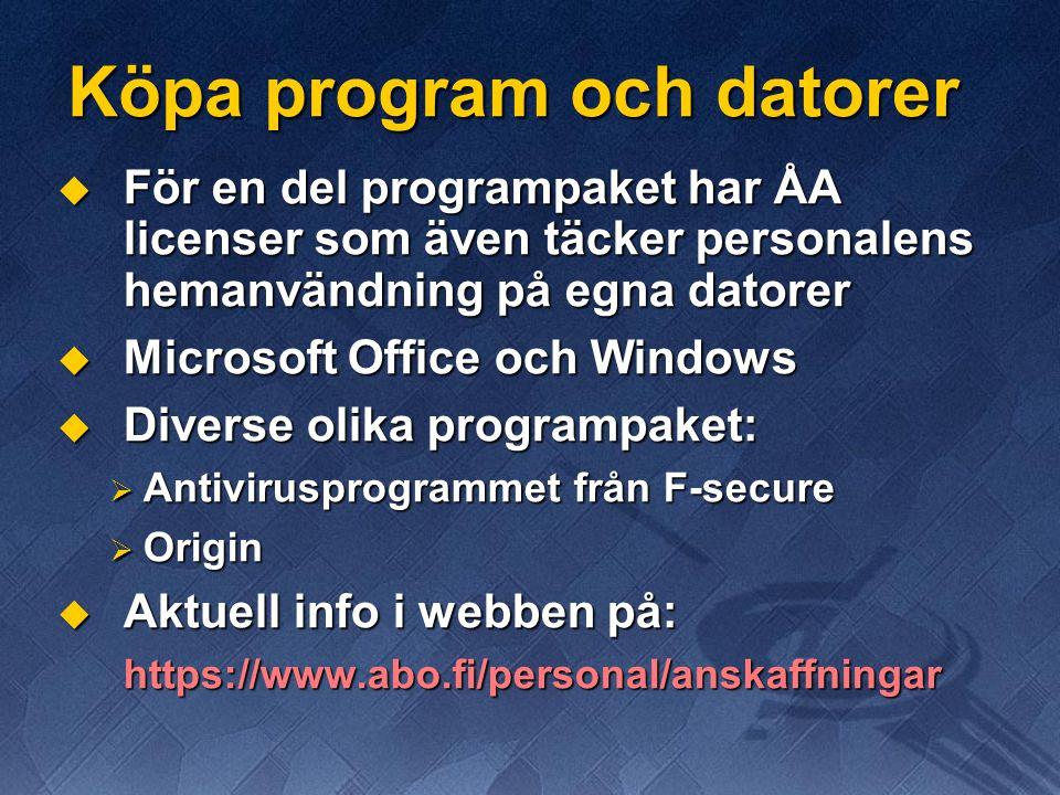 Köpa program och datorer  För en del programpaket har ÅA licenser som även täcker personalens hemanvändning på egna datorer  Microsoft Office och Wi