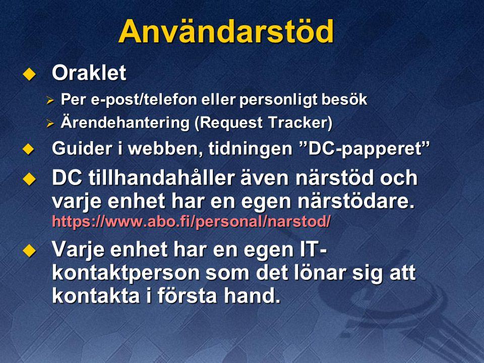 """Användarstöd  Oraklet  Per e-post/telefon eller personligt besök  Ärendehantering (Request Tracker)  Guider i webben, tidningen """"DC-papperet""""  DC"""