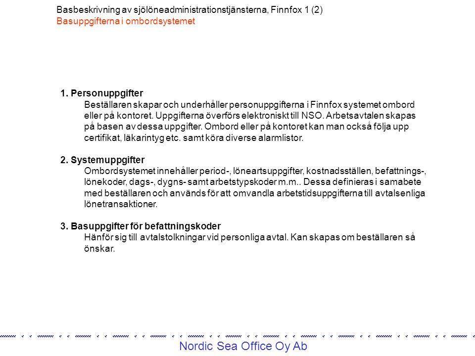 Nordic Sea Office Oy Ab Basbeskrivning av sjölöneadministrationstjänsterna, Finnfox 1 (2) Basuppgifterna i ombordsystemet 1.