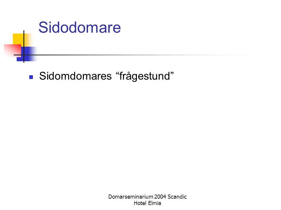 """Domarseminarium 2004 Scandic Hotel Elmia Sidodomare Sidomdomares """"frågestund"""""""