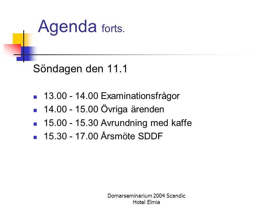 Domarseminarium 2004 Scandic Hotel Elmia Agenda forts. Söndagen den 11.1 13.00 - 14.00 Examinationsfrågor 14.00 - 15.00 Övriga ärenden 15.00 - 15.30 A