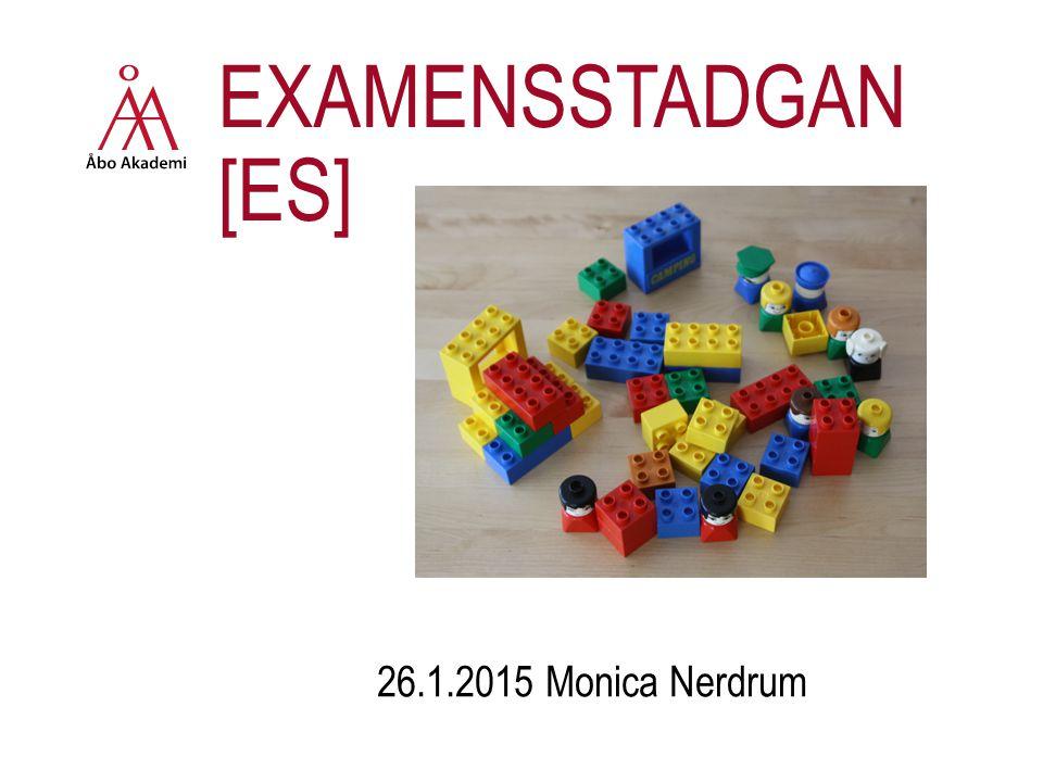 EXAMENSSTADGAN [ES] 26.1.2015 Monica Nerdrum