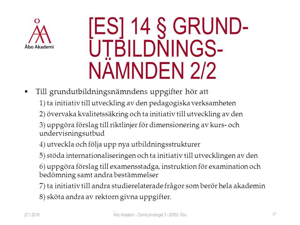 Till grundutbildningsnämndens uppgifter hör att 1) ta initiativ till utveckling av den pedagogiska verksamheten 2) övervaka kvalitetssäkring och ta initiativ till utveckling av den 3) uppgöra förslag till riktlinjer för dimensionering av kurs- och undervisningsutbud 4) utveckla och följa upp nya utbildningsstrukturer 5) stöda internationaliseringen och ta initiativ till utvecklingen av den 6) uppgöra förslag till examensstadga, instruktion för examination och bedömning samt andra bestämmelser 7) ta initiativ till andra studierelaterade frågor som berör hela akademin 8) sköta andra av rektorn givna uppgifter.