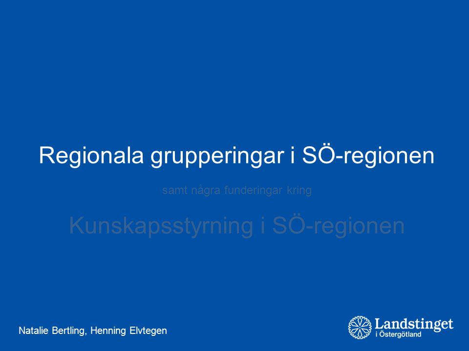 Natalie Bertling, Henning Elvtegen Regionala grupperingar i SÖ-regionen samt några funderingar kring Kunskapsstyrning i SÖ-regionen