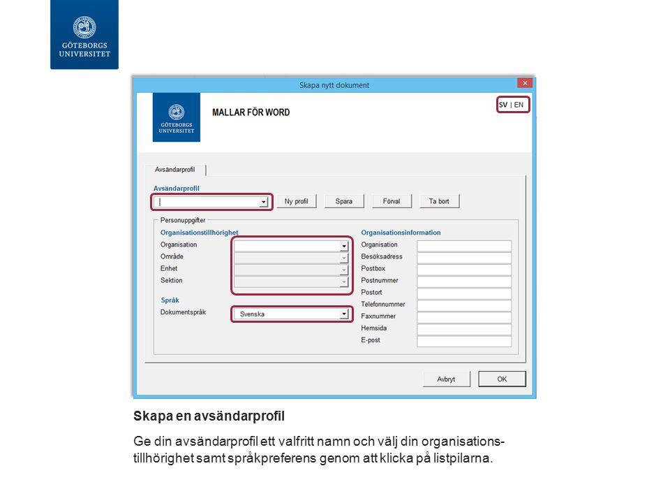 Skapa en avsändarprofil Ge din avsändarprofil ett valfritt namn och välj din organisations- tillhörighet samt språkpreferens genom att klicka på listpilarna.