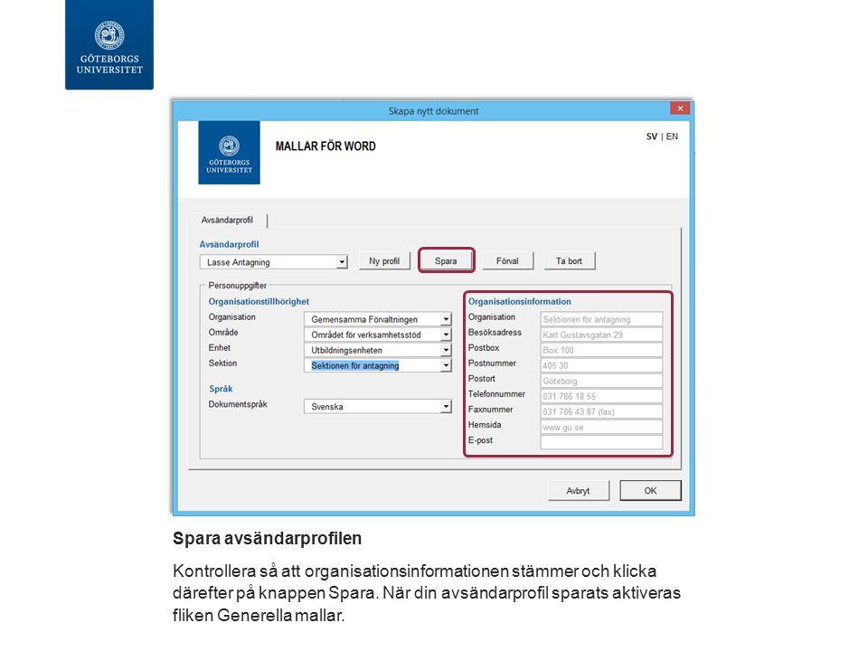 Skapa flera avsändarprofiler Klicka på knappen Ny profil för att skapa ytterligare profiler med unika förval för organisation eller språk.