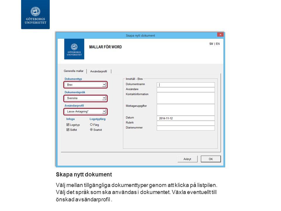 Skapa nytt dokument Välj mellan tillgängliga dokumenttyper genom att klicka på listpilen.