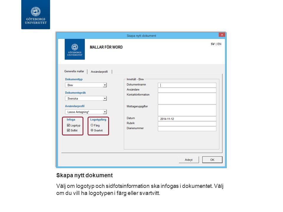 Skapa nytt dokument Fyll i de uppgifter som visas till höger i dialogrutan.