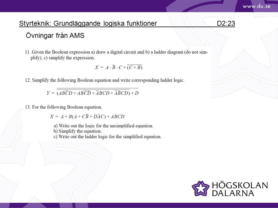Styrteknik: Grundläggande logiska funktioner D2:23 Övningar från AMS