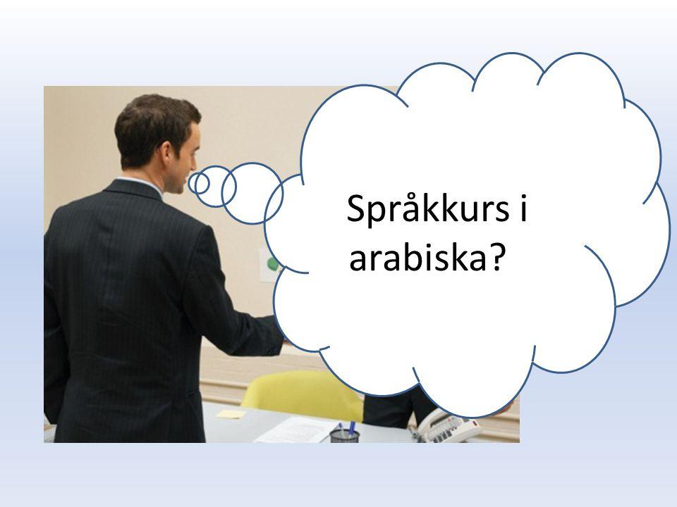 Ja Språkkurs i arabiska?