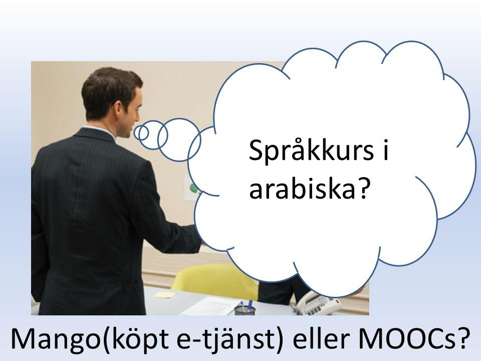 Ja Språkkurs i arabiska Mango(köpt e-tjänst) eller MOOCs