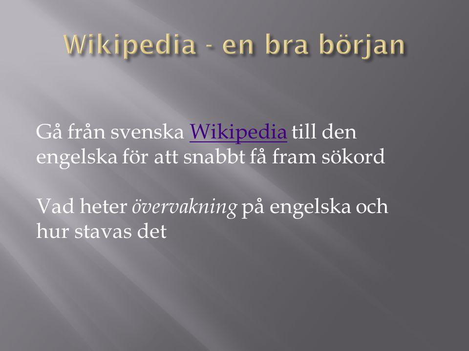 Gå från svenska Wikipedia till den engelska för att snabbt få fram sökordWikipedia Vad heter övervakning på engelska och hur stavas det