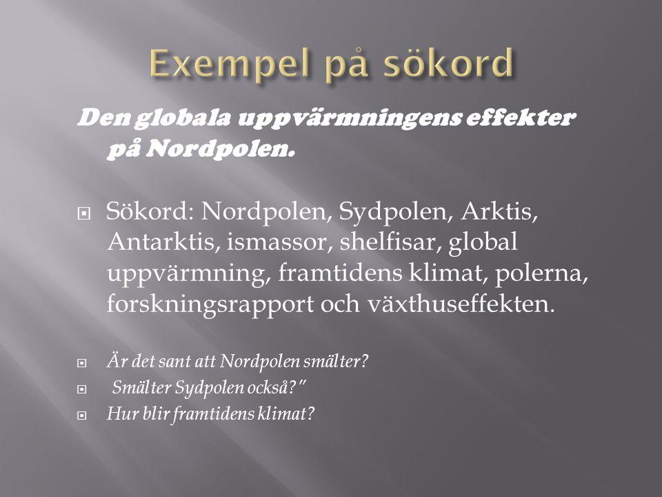 Den globala uppvärmningens effekter på Nordpolen.