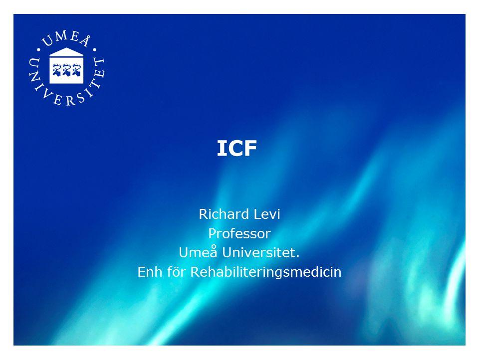 ICF Richard Levi Professor Umeå Universitet. Enh för Rehabiliteringsmedicin