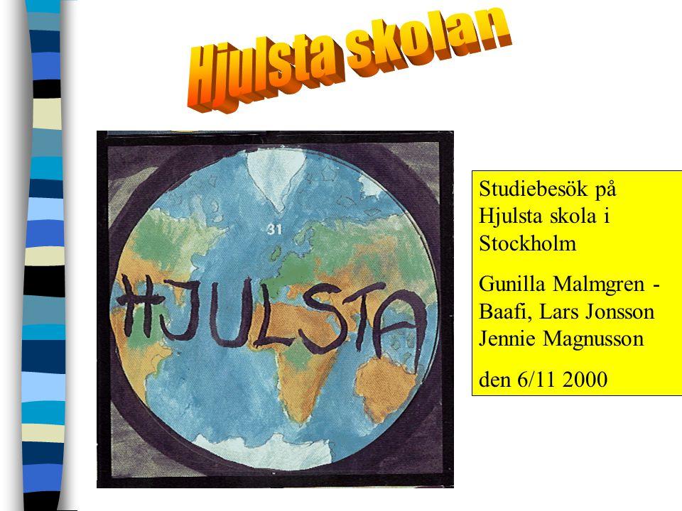 Studiebesök på Hjulsta skola i Stockholm Gunilla Malmgren - Baafi, Lars Jonsson Jennie Magnusson den 6/11 2000