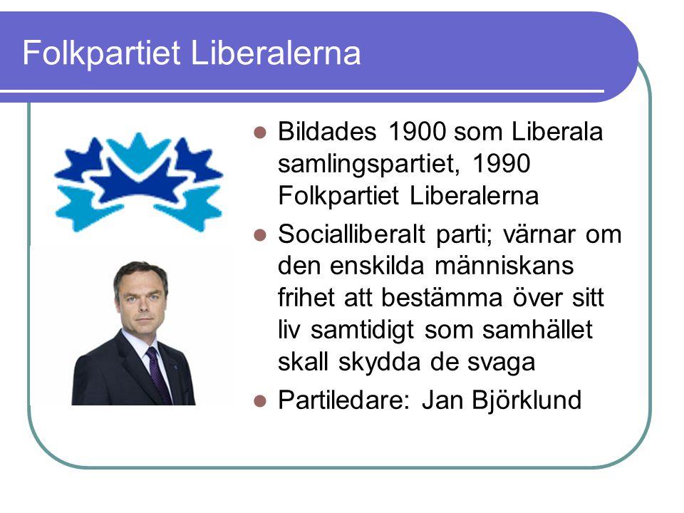 Folkpartiet Liberalerna Bildades 1900 som Liberala samlingspartiet, 1990 Folkpartiet Liberalerna Socialliberalt parti; värnar om den enskilda människa