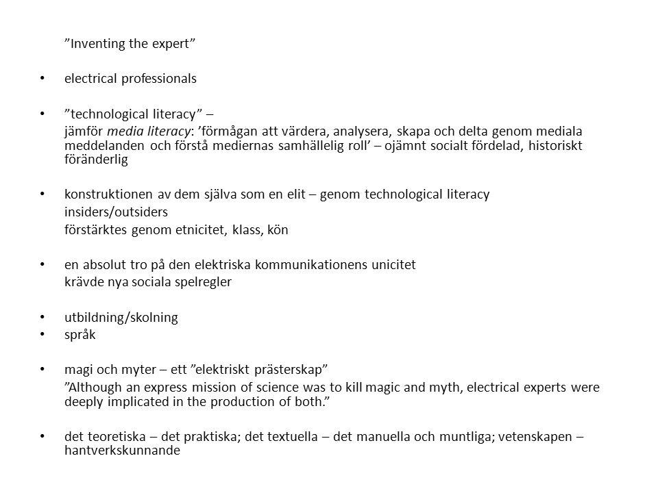 """""""Inventing the expert"""" electrical professionals """"technological literacy"""" – jämför media literacy: 'förmågan att värdera, analysera, skapa och delta ge"""
