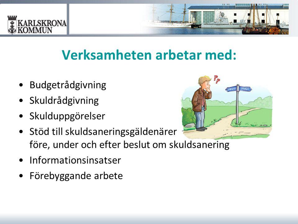 Verksamheten arbetar med: Budgetrådgivning Skuldrådgivning Skulduppgörelser Stöd till skuldsaneringsgäldenärer: före, under och efter beslut om skulds